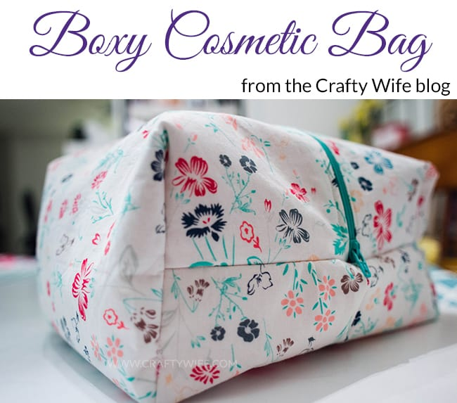 Boxy Cosmetic Bag from the Crafty Wife blog