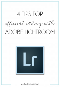 4-tips-for-efficient-editing-with-lightroom