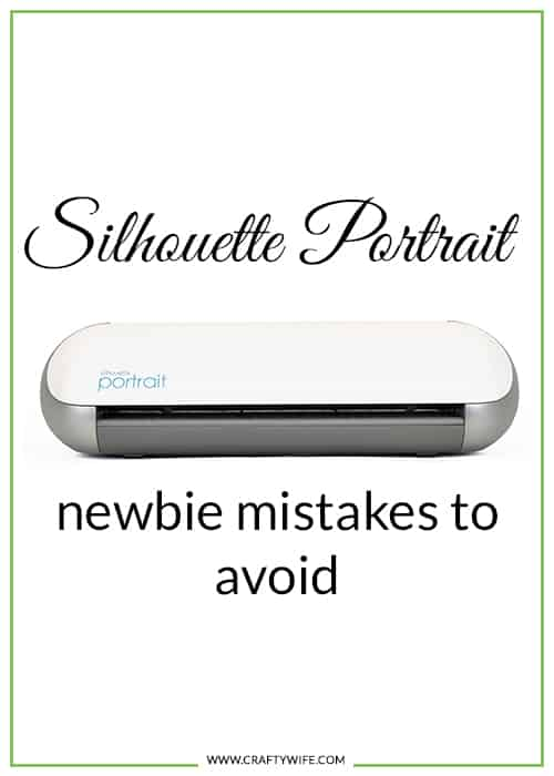 Take a page out of my book and avoid these newbie mistakes with your Silhouette Portrait! Skip the frustration and jump right into fun and easy crafts with your new machine.