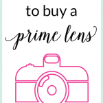 Need a new lens for your camera? Find out why I think a prime lens should be your next big camera purchase and what is so great about them.