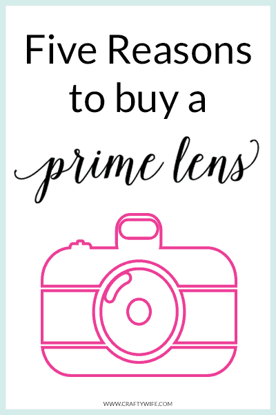 Five Reasons to Buy a Prime Lens