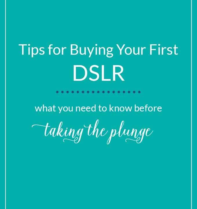 Tips for Buying Your First DSLR