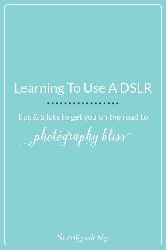 Learning to Use a DSLR