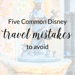 Disney Travel Mistakes to Avoid