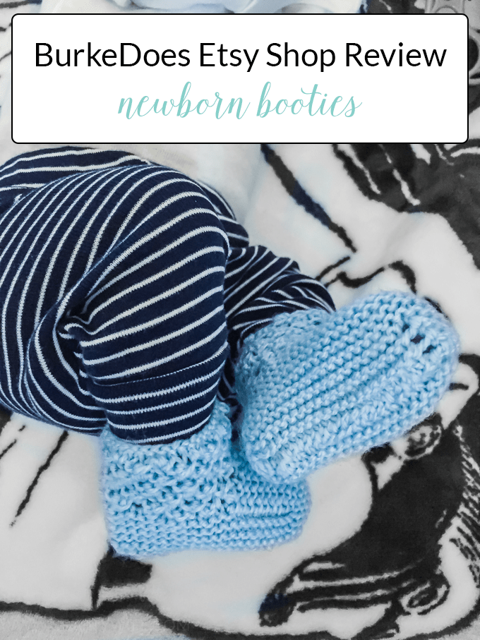 A review of the Etsy Shop BurkeDoes and her handmade newborn booties. A great gift for new moms who struggle to keep regular socks on their baby's feet!