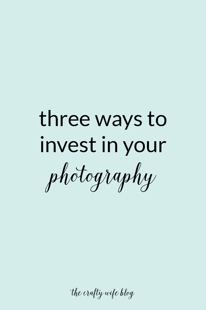 Three Ways to Invest in your Photography