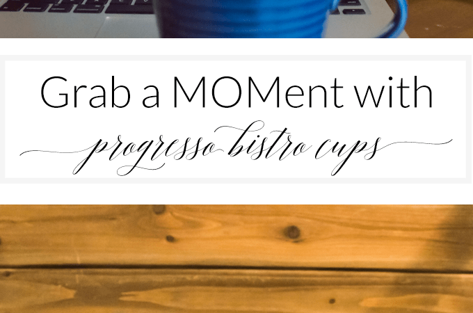 Grab a MOMent with Progresso Bistro Cups
