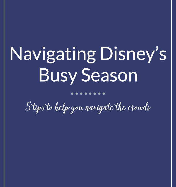Navigating Disney's Busy Seasons