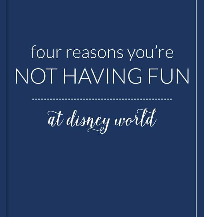 Are you wondering why you're not having fun at Disney? There are four common causes for a bad time and easy ways to fix it!