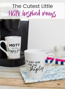 Watch Your favorite HGTV shows while sipping a hot beverage out of these adorable HGTV Inspired Coffee Mugs! Free SVG files so you can make your own!