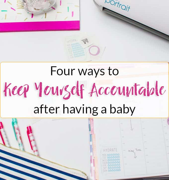 Keeping Yourself Accountable After Having a Baby