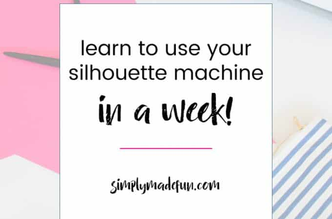 Learn To Use Your Silhouette E-Course