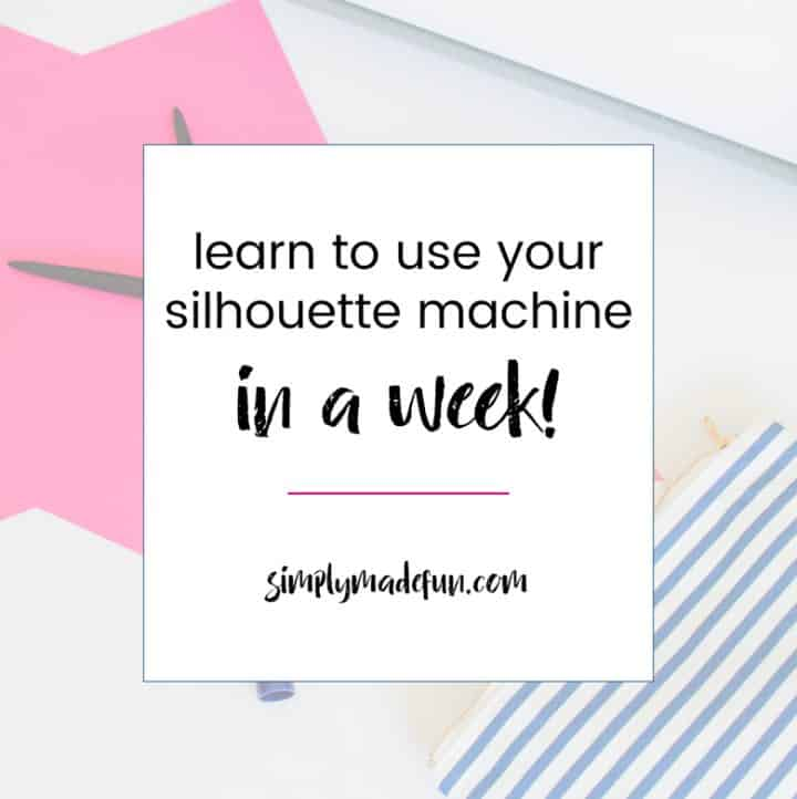 Do you have a Silhouette Machine but don't know how to use it? Learn your Silhouette with this FREE 7 day e-course and start crafting with confidence today!