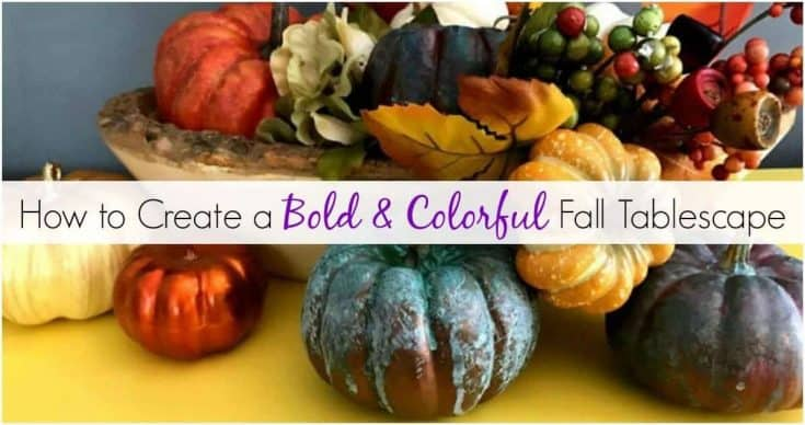 How to Create a Bold & Colorful Fall Tablescape