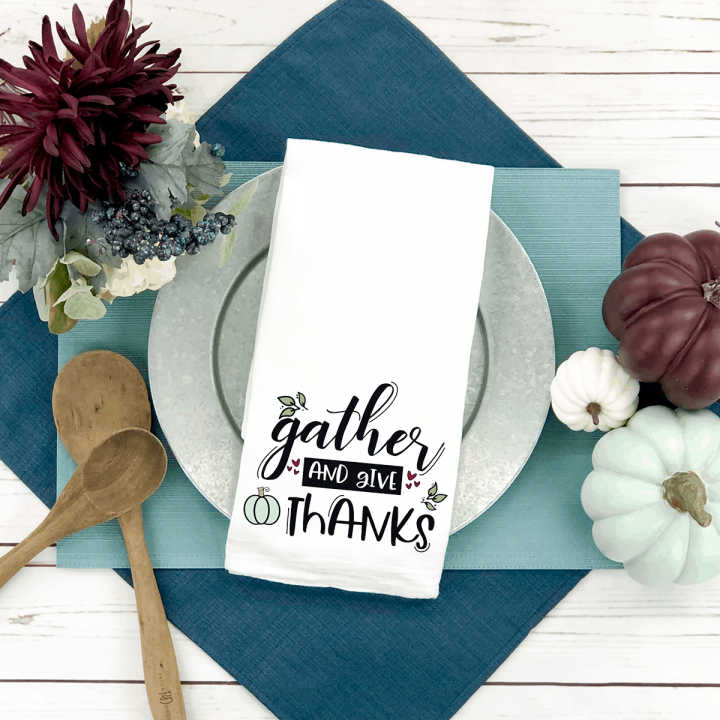 Gather and Give Thanks Tea Towel