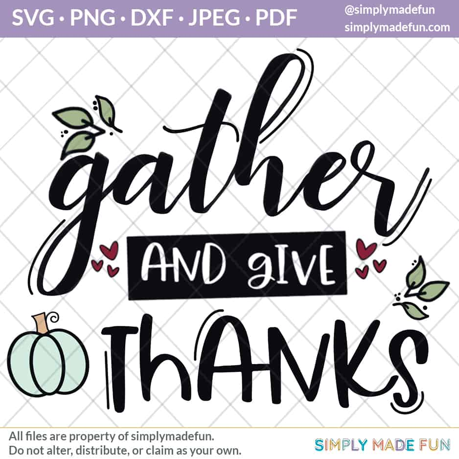 Free Thanksgiving Gather And Give Thanks Svg Simply Made Fun