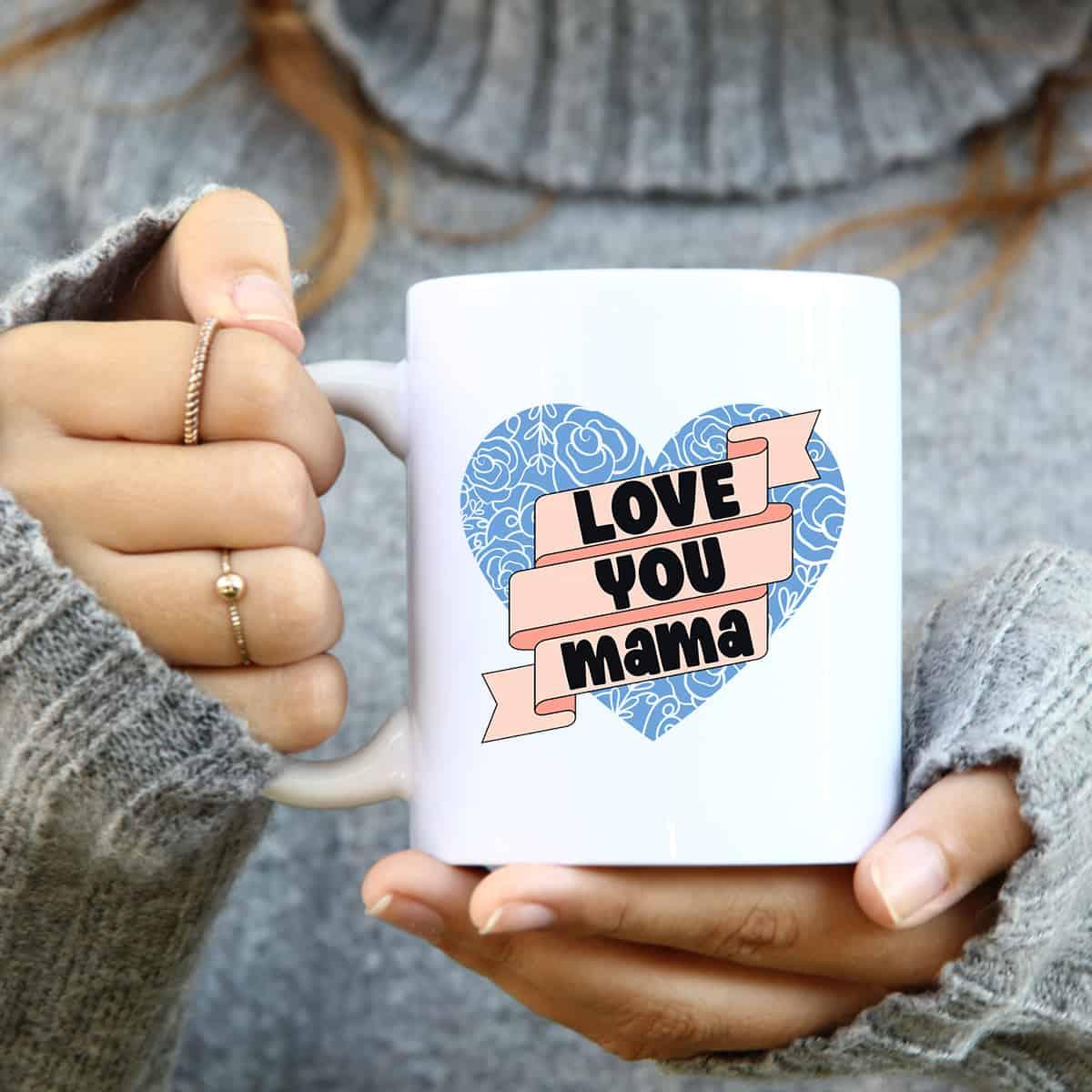 Love You Mama SVG Cut File